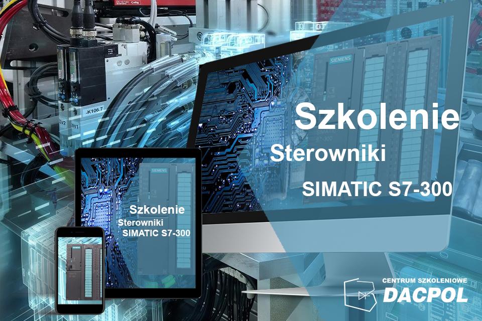 Szkolenie z zakresu – Programowanie sterowników SIMATIC S7-300